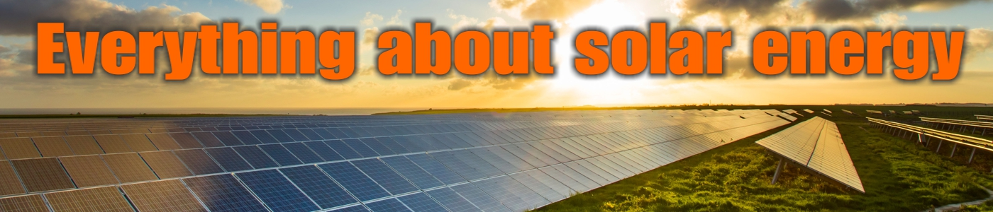 Everything about solar energy